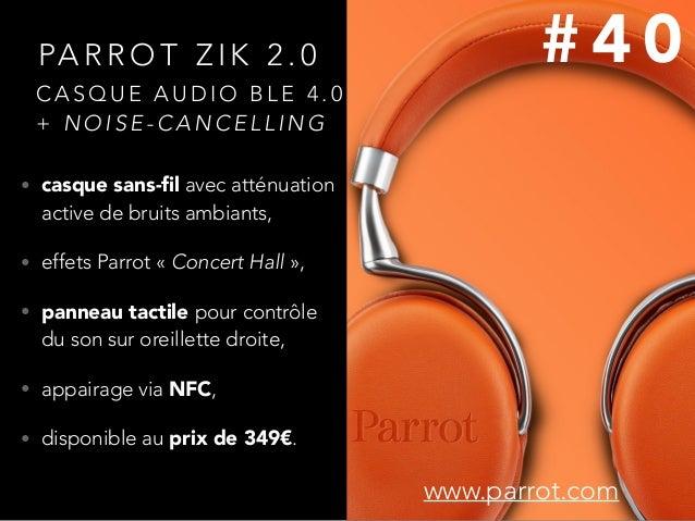 • casque sans-fil avec atténuation active de bruits ambiants, • effets Parrot «Concert Hall», • panneau tactile pour cont...