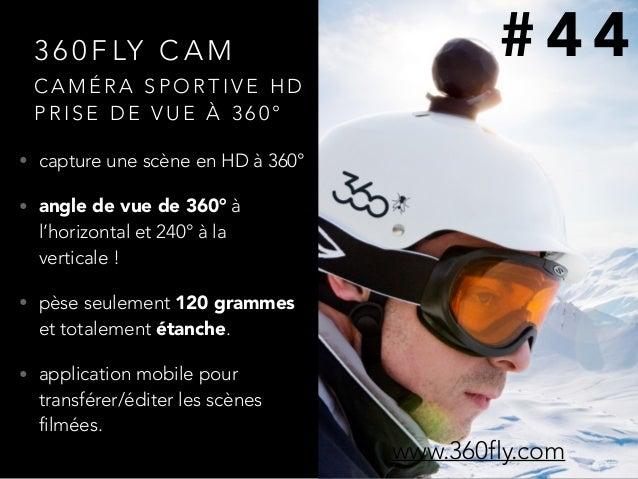 3 6 0 F LY C A M • capture une scène en HD à 360° • angle de vue de 360° à l'horizontal et 240° à la verticale ! • pèse se...