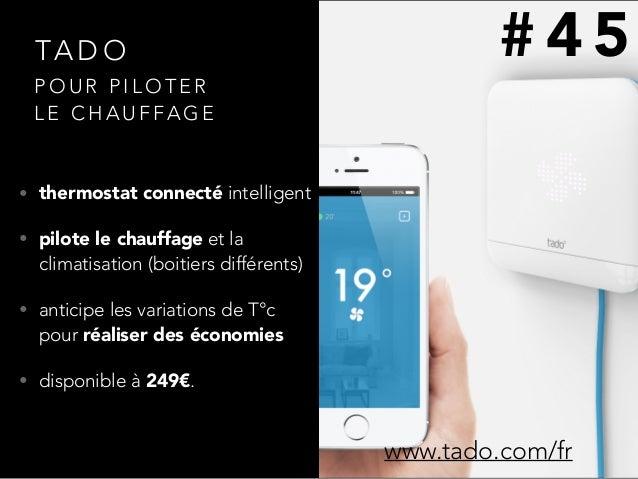 TA D O • thermostat connecté intelligent • pilote le chauffage et la climatisation (boitiers différents) • anticipe les va...