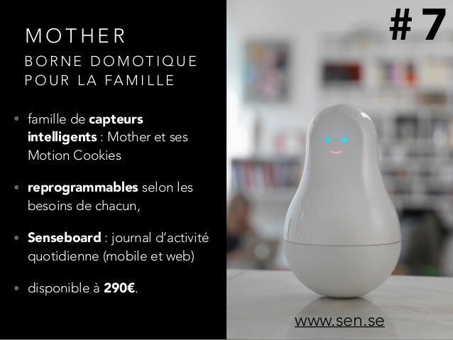 M O T H E R • famille de capteurs intelligents : Mother et ses Motion Cookies • reprogrammables selon les besoins de chacu...