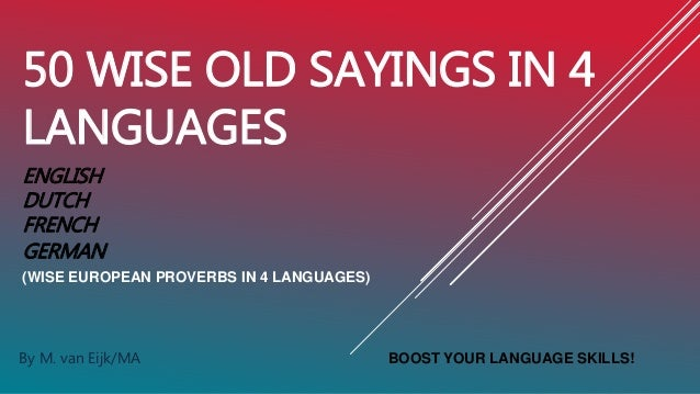 50 old proverbs english  french  german  dutch