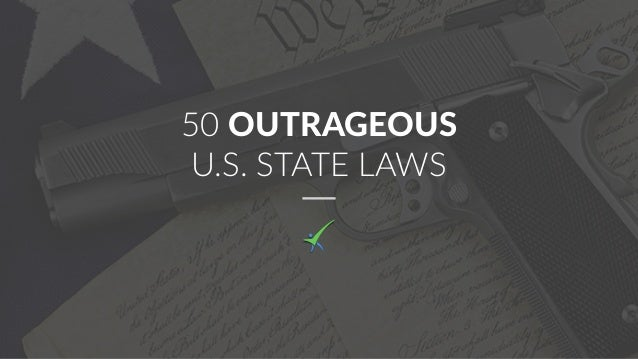 50 OUTRAGEOUS U.S. STATE LAWS