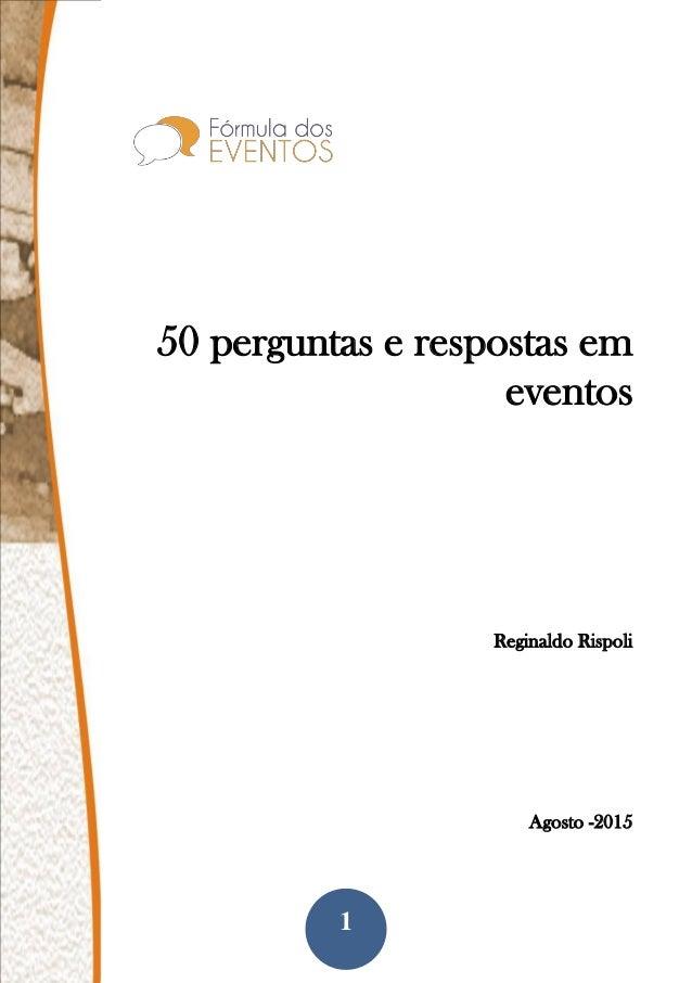 1 50 perguntas e respostas em eventos Reginaldo Rispoli Agosto -2015
