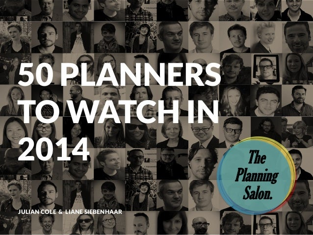 50 PLANNERS TO WATCH IN 2014 JULIAN COLE & LIANE SIEBENHAAR  The Planning Salon.