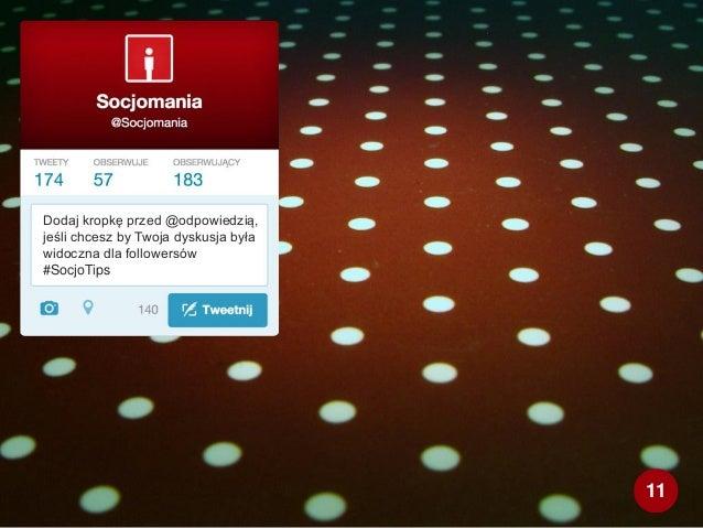 Dodaj kropkę przed @odpowiedzią, jeśli chcesz by Twoja dyskusja była widoczna dla followersów #SocjoTips 11