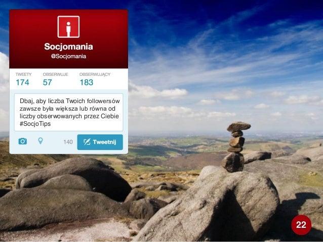 Dbaj, aby liczba Twoich followersów zawsze była większa lub równa od liczby obserwowanych przez Ciebie #SocjoTips 22