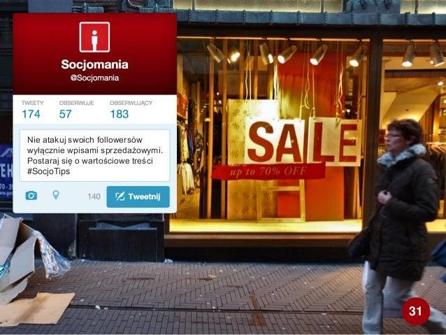 Nie atakuj swoich followersów wyłącznie wpisami sprzedażowymi. Postaraj się o wartościowe treści #SocjoTips 31
