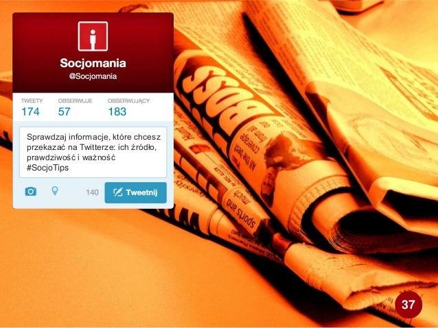 Sprawdzaj informacje, które chcesz przekazać na Twitterze: ich źródło, prawdziwość i ważność #SocjoTips 37