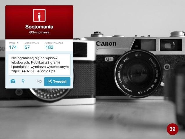 Nie ograniczaj się do wpisów tekstowych. Publikuj też grafiki i pamiętaj o wymiarze wyświetlanym zdjęć: 440x220 #SocjoTips...