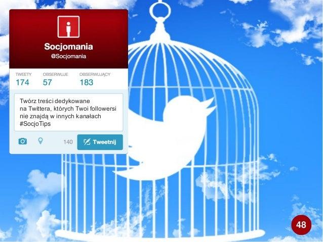Twórz treści dedykowane na Twittera, których Twoi followersi nie znajdą w innych kanałach #SocjoTips 48