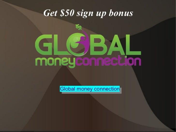 Get $50 sign up bonus   Global money connection   Global money connection