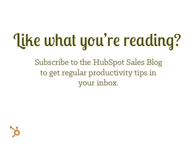 Subscribe to the HubSpot Sales Blog to get regular productivity tips in your inbox. Like what you're reading?