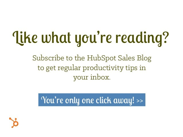 Subscribe to the HubSpot Sales Blog to get regular productivity tips in your inbox. Like what you're reading? You're only ...
