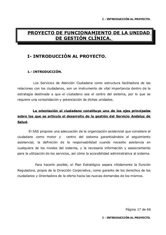 I - INTRODUCCIÓN AL PROYECTO. PROYECTO DE FUNCIONAMIENTO DE LA UNIDAD DE GESTIÓN CLÍNICA. I- INTRODUCCIÓN AL PROYECTO. 1.-...