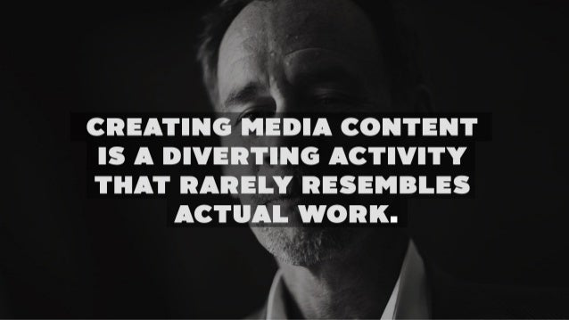 CREATINHMEDIA CONTENT IS A DIVERTING ACTIVITY THAT IIAIIELY RESEMBLES  ACTIIIE, ' wonx.