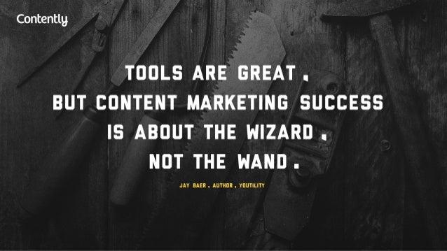 Contentlg  TOOLS ARE GREAT .  BUT CONTENT MARKETING SUCCESS IS ABOUT THE WIZARD I NOT THE WANO .   AAAAAAAAAAAAAAAAAAAA LITY