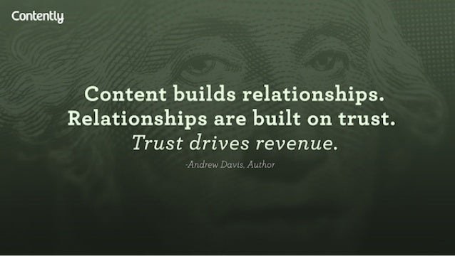 Contentlg  Content builds relationships.  Relationships are built on trust.  Trust drives revenue.   / '7.i': rtV»~. -.r ....