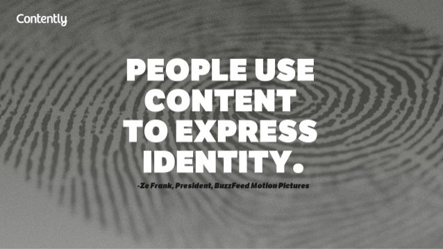 Contentlg  PEOPLE USE CONTENT TO EXPRESS IDENTITY.