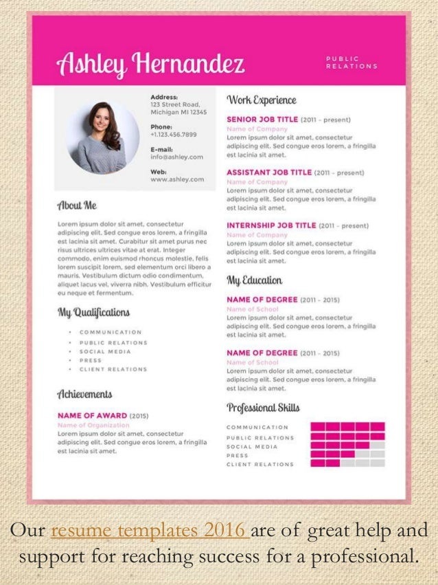 our resume templates 2016 are of great help and support