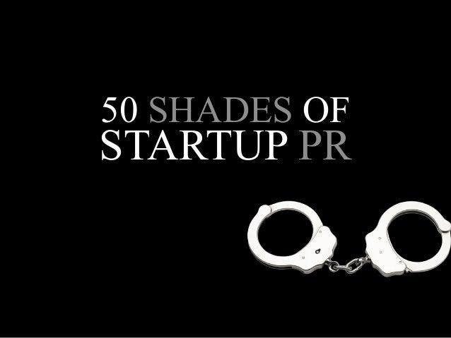 50 SHADES OF STARTUP PR