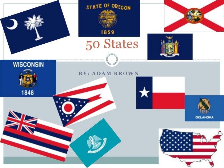 50 StatesBY: ADAM BROWN
