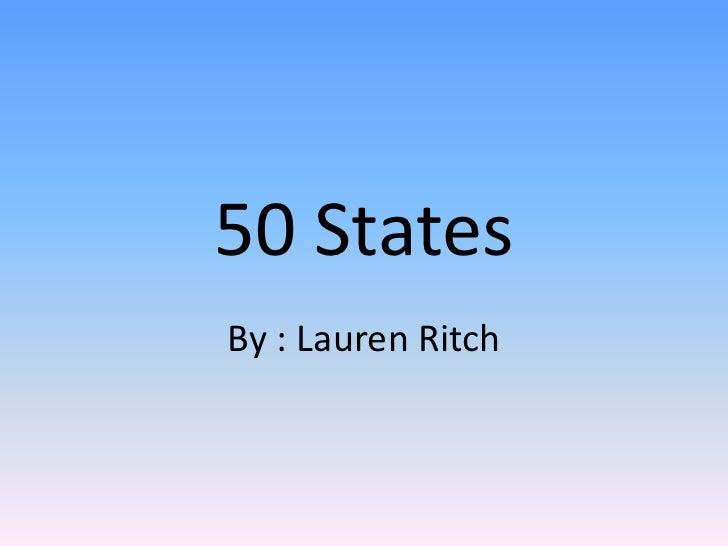 50 StatesBy : Lauren Ritch