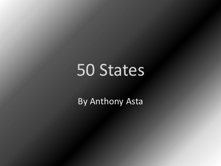 50 StatesBy Anthony Asta