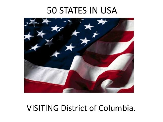 50 STATES IN USA  VISITING District of Columbia.
