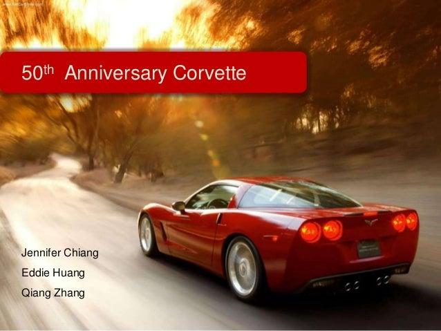 50th Anniversary Corvette Jennifer Chiang Eddie Huang Qiang Zhang