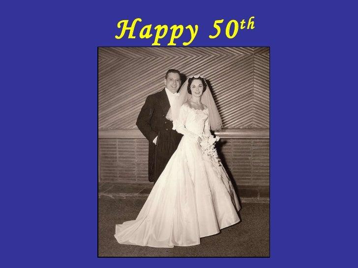 Happy 50 th  Anniversary
