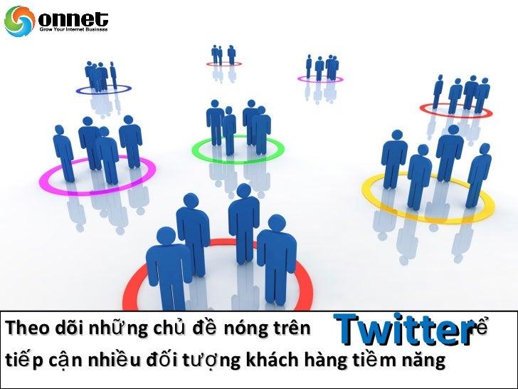 Sử dụ ng các Widgets để chuyể n nhữ ng nộ i    dung Twitter vào Website củ a bạ n