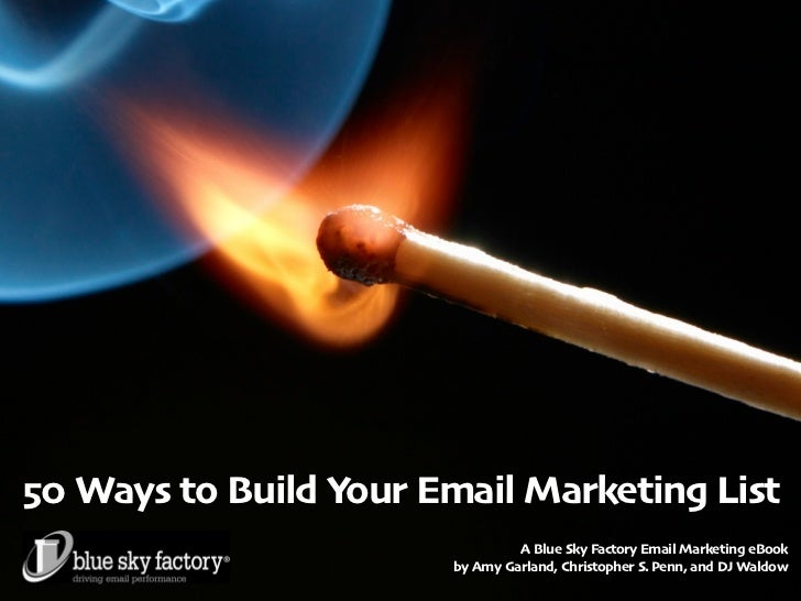 50 Ways to Build Your Email Marketing List                                A Blue Sky Factory Email Marketing eBook        ...