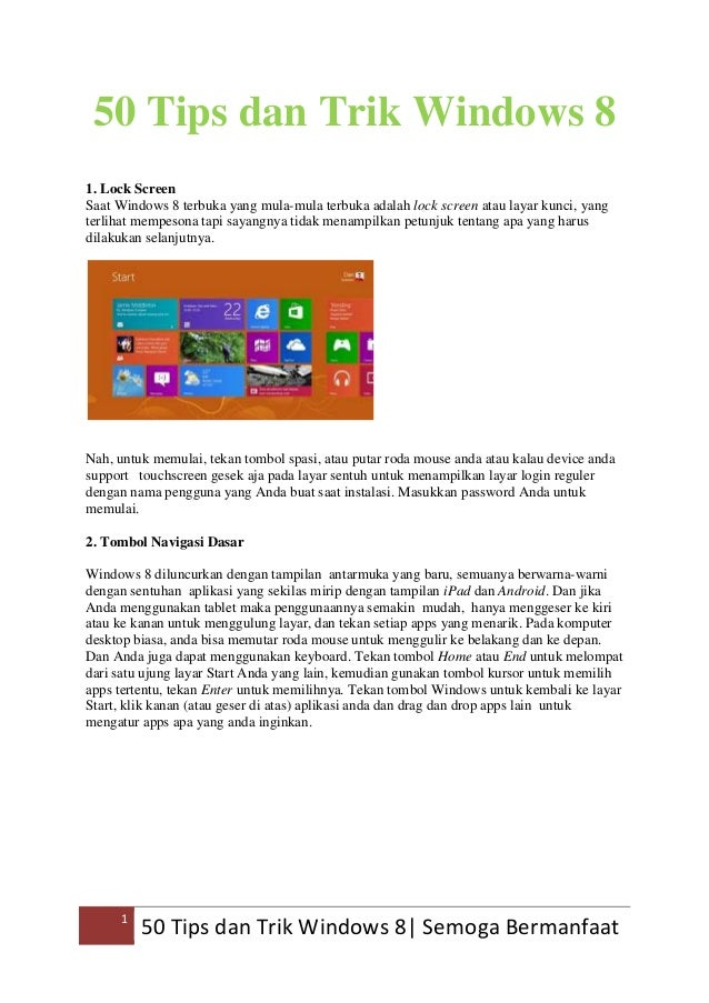 50 Tips dan Trik Windows 8 1. Lock Screen Saat Windows 8 terbuka yang mula-mula terbuka adalah lock screen atau layar kunc...