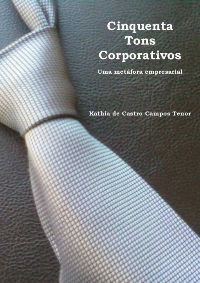 Cinquenta Tons Corporativos Uma Metáfora Empresarial fâÅöÜ|ÉfâÅöÜ|ÉfâÅöÜ|ÉfâÅöÜ|É Sentido da Vida – Parábola.................