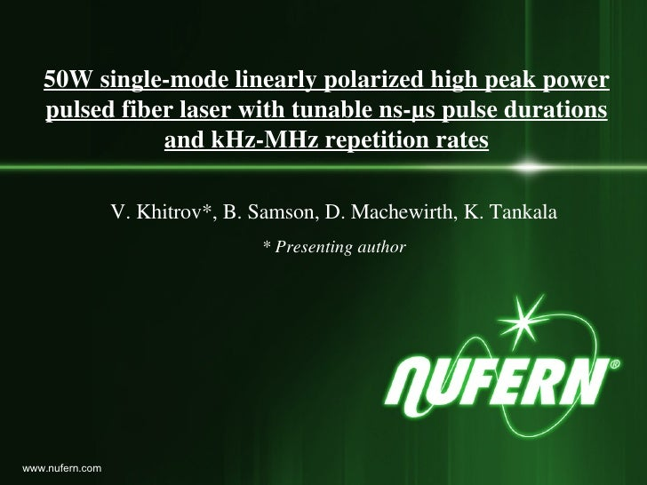 50W single-mode linearly polarized high peak power      pulsed fiber laser with tunable ns-µs pulse durations             ...