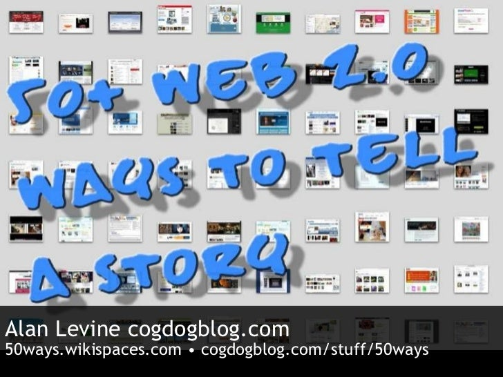 Alan Levine cogdogblog.com 50ways.wikispaces.com • cogdogblog.com/stuff/50ways