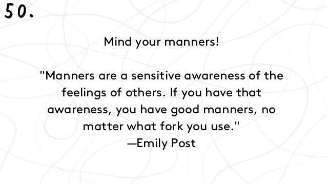 Mind Your Manners >> Mind Your Manners Manners Are