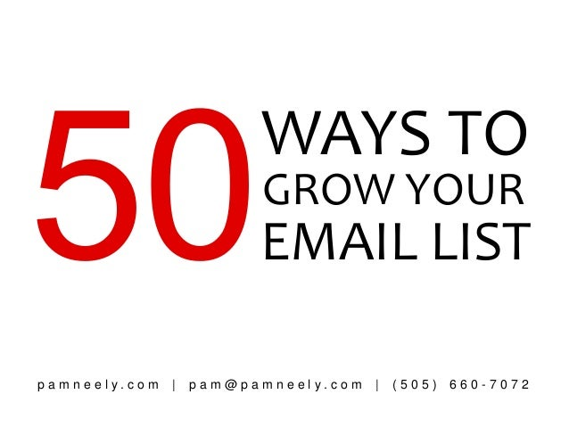 WAYS TO                                      GROW YOUR                                      EMAIL LISTp a m n e e l y. c o...