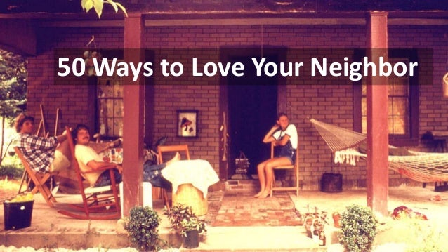 50 Ways to Love Your Neighbor