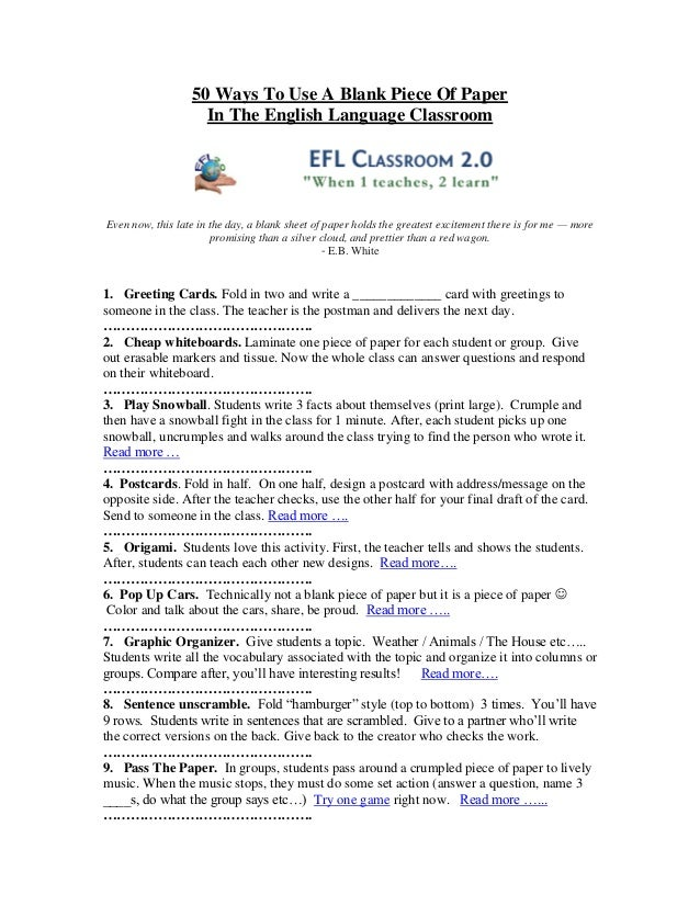 50 Ways To Use A Blank Piece Of Paper                    In The English Language ClassroomEven now, this late in the day, ...