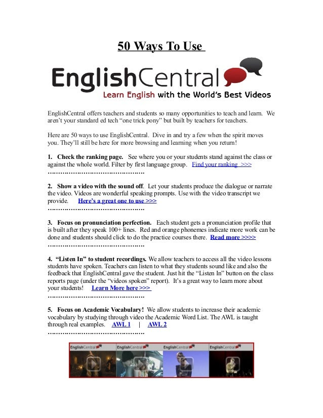 50 Ways To Use EnglishCentral offers teachers and students so many opportunities to teach and learn. We aren't your standa...