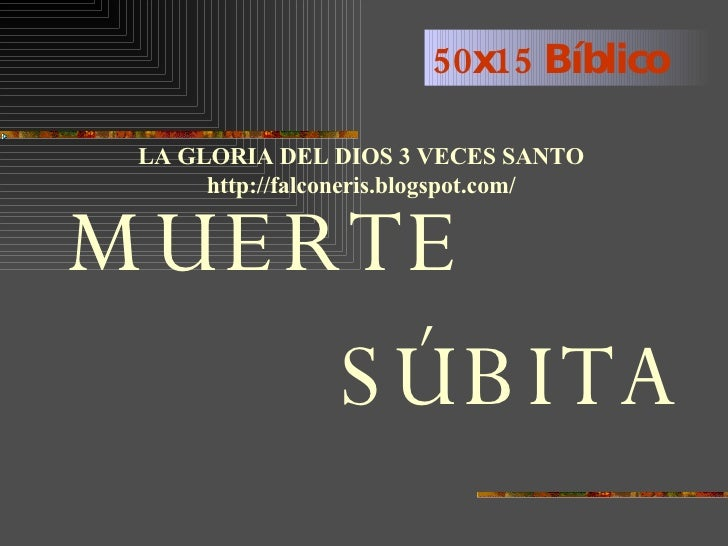 50x15 Bíblico MUERTE SÚBITA LA GLORIA DEL DIOS 3 VECES SANTO http://falconeris.blogspot.com/
