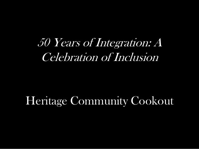 50 Years of Integration: A Celebration of Inclusion Heritage Community Cookout