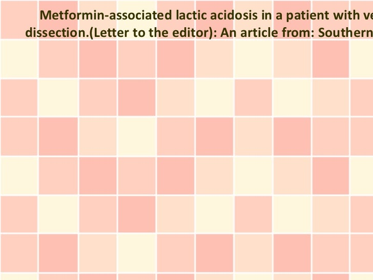 Metformin-associated lactic acidosis in a patient with vedissection.(Letter to the editor): An article from: Southern
