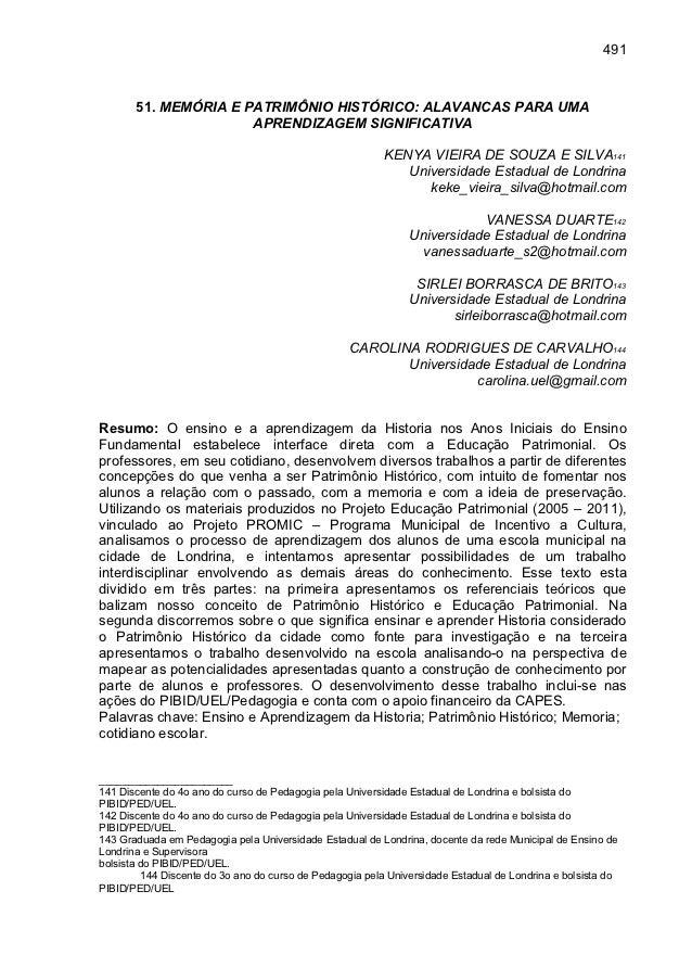 491       51. MEMÓRIA E PATRIMÔNIO HISTÓRICO: ALAVANCAS PARA UMA                      APRENDIZAGEM SIGNIFICATIVA          ...