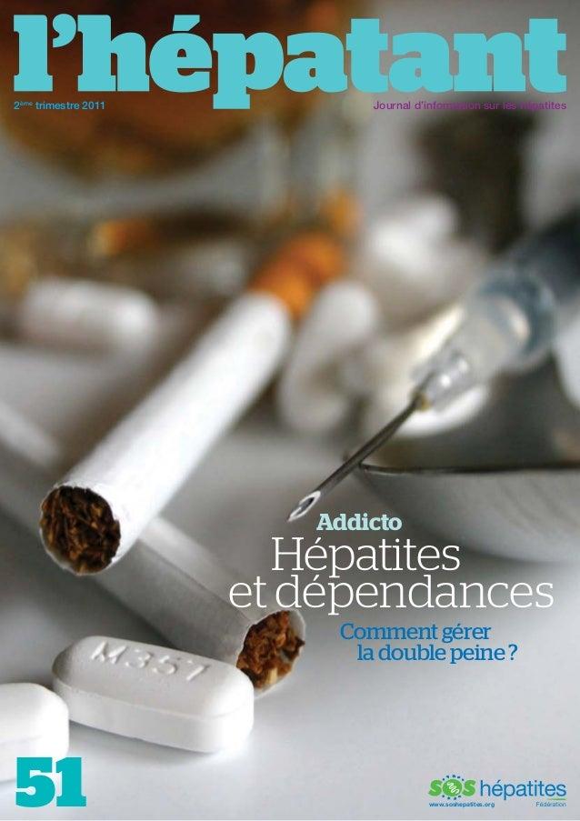 2ème trimestre 2011  Journal d'information sur les hépatites  Addicto  Hépatites et dépendances Comment gérer la double pe...