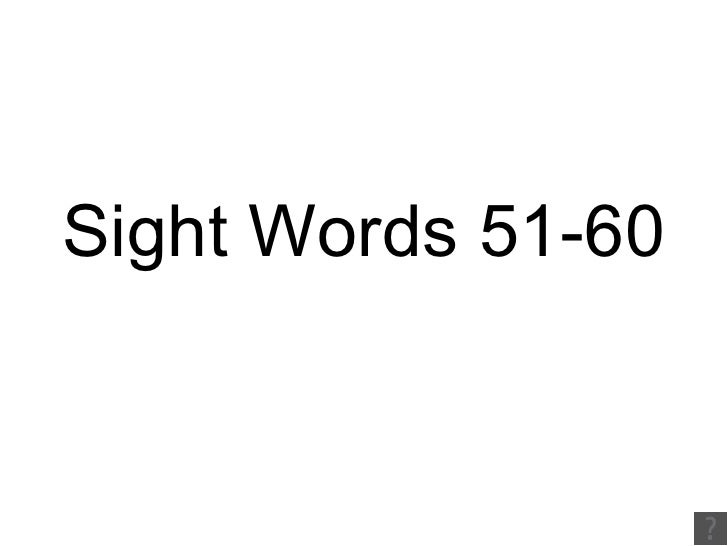 Sight Words 51-60