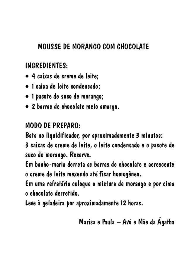 MOUSSE DE MORANGO COM CHOCOLATE INGREDIENTES:  4 caixas de creme de leite;  1 caixa de leite condensado;  1 pacote de s...