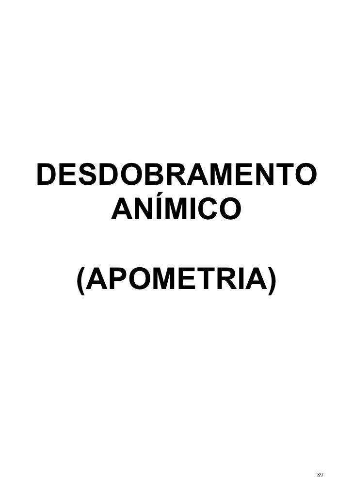 DESDOBRAMENTO    ANÍMICO (APOMETRIA)               89