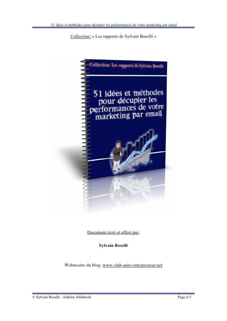 51 idées et méthodes pour décupler les performances de votre marketing par email                           Collection: « L...